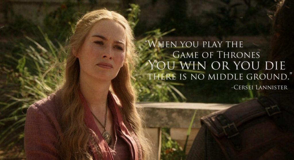 when-you-play-the-game-of-thrones-you-win-or-you-die-there-is-no-middle-ground-quote-1